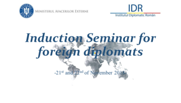 Induction Seminar for foreign diplomats – Ediția a II-a (2018)